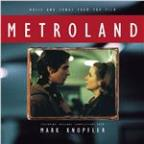 Music and Songs From the Film Metroland - Featuring Original Compositions From Mark Knopfler