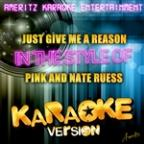 Just Give Me A Reason (In The Style Of Pink And Nate Ruess) [karaoke Version] - Single