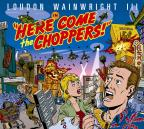 Here Come The Choppers