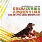 Sonido Martines Presents: Nueva Cumbia Argentina, The Buenos Aires Implosion