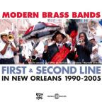 Modern Brass Bands: First & Second Line in New Orleans, 1990 - 2005