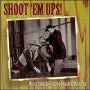 Shoot 'Em Ups! Music From The Classic Republic Westerns