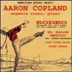 Copland: Rodeo; El Salon Mexico; Four Piano Blues; Piano Sonata