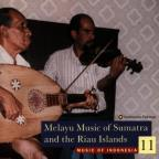 Music of Indonesia, Vol. 11: Melayu Music Sumatra & Riau Islands