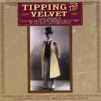 Tipping The Velvet: 24 Historic Music Hall Recordings