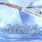 Banks Of Newfoundland: Songs & Tunes Of The Britis