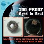 Somebody's Been Sleeping/100 Proof Aged in Soul