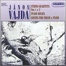 Janos Vajda: String Quartets Nos. 1 & 2; Piano Sonata; Sonata for Violin & Piano