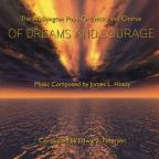 James L. Hosay: Of Dreams & Courage