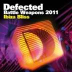 Defected Battle Weapons 2011 Ibiza Bliss