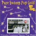 Pure Swamp Pop Gold, Vol. 3: Genuine Louisiana Swa