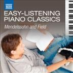 Easy Listening Piano Classics: Mendelssohn & Field