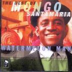 Watermelon Man: Best Of Santamaria, Mongo