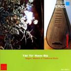 Tai Tu Bam Bo: Saigon Masters Of Traditional Music