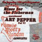 Blues for the Fisherman: Unreleased Art Pepper, Vol. 6
