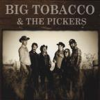 Big Tobacco & Pickers