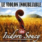 Le Violon Inoubliable de Isidore Soucy