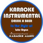 Drink A Beer (In The Style Of Luke Bryan) [karaoke Instrumental Version] - Single