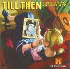 Till Then: The Music That Helped The Allies Win The War