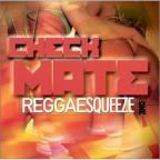 Check Mate Reggae Squeeze Vol. 1