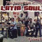 Sweeter Side of Latin Soul, Vol. 2