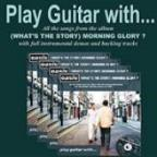 Play Guitar With Oasis' 'What's The Story Morning Glory'