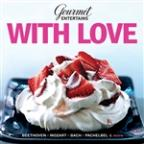 Gourmet Entertains: With Love