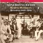 Music Of Cuba / Soneros Cubanos / Recordings 1925 - 1930, Vol. 1