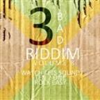 3 Bad Riddim Vol 8