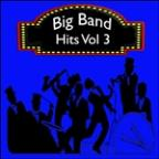 Big Band Hits, Vol. 3