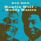 Big Box of Howlin Wolf &amp; Muddy Waters