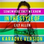 Somewhere Only We Know (In The Style Of Lily Allen) [karaoke Version] - Single