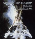 Comatose-Non-Reaction: The Thwarted Pop Career Of Danielle Dax