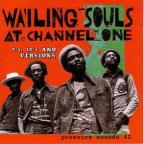 Wailing Souls At Channel One:Sevens, Twelves, & The Versions