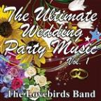 Ultimate Wedding Party Music Vol. 1
