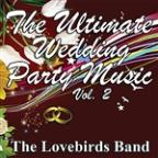 Ultimate Wedding Party Music Vol. 2
