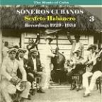 Music Of Cuba / Soneros Cubanos / Recordings 1929 - 1934, Vol. 3