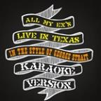 All My Ex's Live In Texas (In The Style Of George Strait) [karaoke Version] - Single