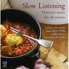Slow Listening: Delicious Music For All Seasons