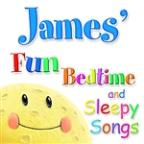 Fun Bedtime And Sleepy Songs For James