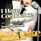 I Have Confidence (In The Style Of Sound Of Music) [karaoke Version] - Single