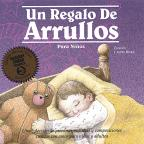Un Regalo de Arrullos Para Ninos (A Child's Gift of Lullabyes)