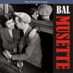 Bal Musette - The Sound Of Popular France / Recordings 1930 - 1950