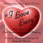 I Love Lucy - Theme From The Desilu TV Series By Eliot Daniel And Harold Adamson