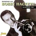 Backstage with Bobby Hackett: Milwaukee 1951