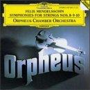 Mendelssohn: Symphonies for Strings no 8, 9, 10 / Orpheus CO