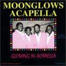 Moonglows Acapella