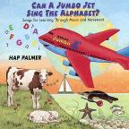 Can a Jumbo Jet Sing the Alphabet?: Songs for Learning Through Music and Movement