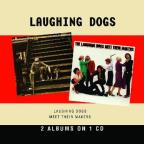 Laughing Dogs/The Laughing Dogs Meet Their Makers