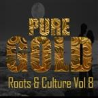 Pure Gold Roots & Culture Vol 8